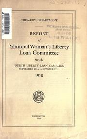 Report of National woman's liberty loan committee for the fourth liberty loan campaign, September 28th to October 19th, 1918 by National Woman's Liberty Loan Committee.