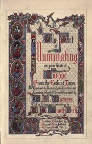 The art of illuminating as practised in Europe from the earliest times by W. R. Tymms