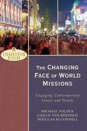 Cover of: The Changing Face of World Missions by Michael Pocock, Gailyn Van Rheenen, Douglas McConnell