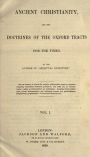 Ancient Christianity, and the doctrines of the Oxford Tracts for the times by Taylor, Isaac