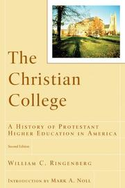 The Christian college by William C. Ringenberg
