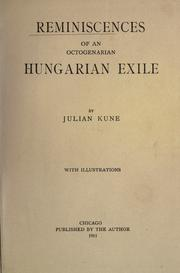 Reminiscences of an octogenarian Hungarian exile by Julian Kune