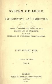 A system of logic, ratiocinative and inductive by John Stuart Mill