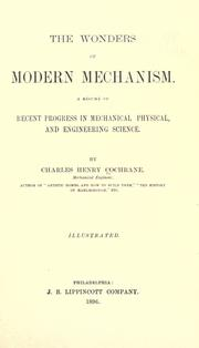 The wonders of modern mechanism by Charles Henry Cochrane