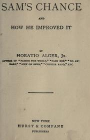 Sam's chance and how he improved it by Horatio Alger, Jr.