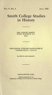 Influences toward radicalism in Connecticut, 1754-1775 by Edith Anna Bailey