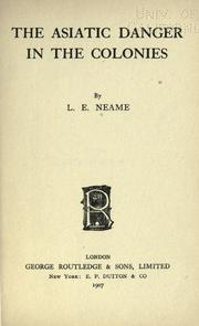 The Asiatic Danger In The Colonies by Lawrence Elwin Neame