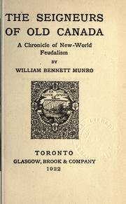 The seigneurs of old Canada by William Henry Bennett