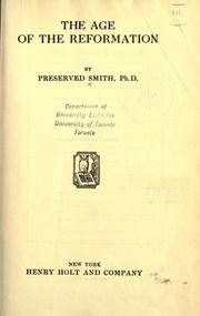 The age of the Reformation by Preserved Smith