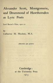 Alexander Scott, Montgomerie, and Drummond of Hawthornden as lyric poets by Catharine Macdonald Maclean