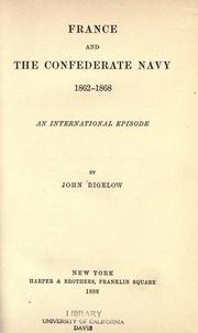 France and the Confederate Navy, 1862-1868 by Bigelow, John
