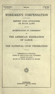 Workmen's compensation by Commission on Workmen's Compensation Laws (American Federation of Labor and National Civic Federation)