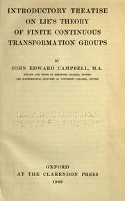 Introductory treatise on Lie's theory of finite continuous transformation groups by John Edward Campbell