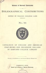 Catalogue of English and American chapbooks and broadside ballads in Harvard College Library by Harvard University. Library.