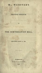Mr. Webster&#39;s second speech on the Sub-treasury bill by Webster, Daniel