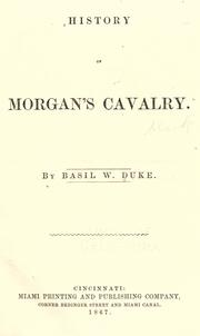 A history of Morgan's Cavalry by Basil Wilson Duke