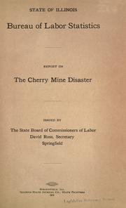 Report on the Cherry mine disaster by Illinois. Bureau of Labor Statistics.