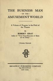 The business man in the amusement world by Robert Grau