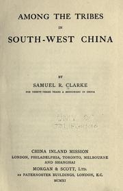 Among the tribes in South-west China by Samuel R. Clarke