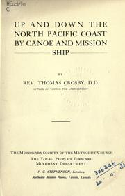 Up and down the north Pacific coast by canoe and mission ship by Crosby, Thomas