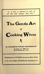 Cover of: The gentle art of cooking wives by Elizabeth Strong Worthington