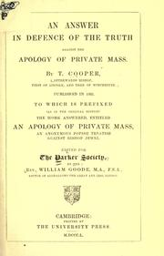 An answer in defence of the truth against the Apology of private mass by Cooper, Thomas