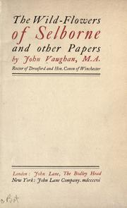 The wild-flowers of Selborne and other papers by Vaughan, John
