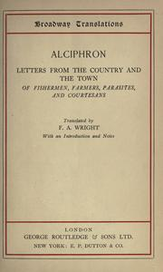 Letters from the Country and the Town of Fishermen, Farmers, Parasites, and Courtesans by Alciphron.