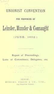 Report of proceedings, lists of committees, delegates, etc by Unionist Convention for Provinces of Leinster, Munster & Connaught (1892)
