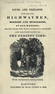 Lives and exploits of the most noted highwaymen, robbers and murderers, of all nations by Charles Whitehead
