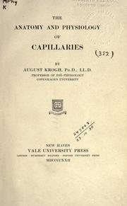 The anatomy and physiology of capillaries by Krogh, August