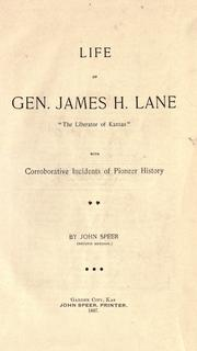Life of Gen. James H. Lane, &quot;the Liberator of Kansas&quot; by John Speer