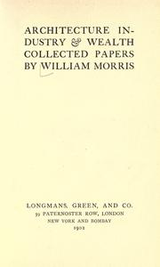 Architecture, industry &amp; wealth by William Morris