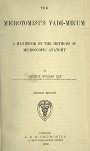 The microtomist's vade-mecum by Arthur Bolles Lee