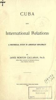 Cuba and international relations by James Morton Callahan