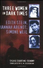 Three Women in Dark Times by Sylvie Courtine-Denamy