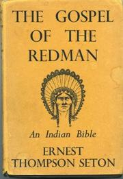 The gospel of the red man by Ernest Thompson Seton