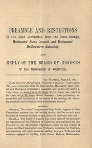 Preamble and resolutions of the Joint Committee from the State Grange, Mechanics' State Council, and Mechanics' Deliberative Assembly, and Reply of the Board of Regents of the University of California PDF