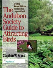 The Audubon Society Guide to Attracting Birds by Stephen W. Kress