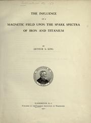 The influence of a magnetic field upon the spark spectra of iron and titanium by King, Arthur Scott
