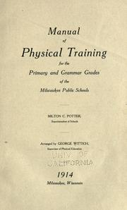 Manual of physical training for the primary and grammer grades of the Milwaukee public schools ...