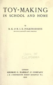Toy-making in school and home by Ruby Kathleen Polkinghorne
