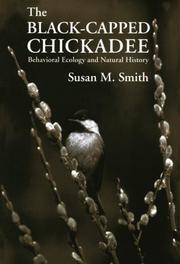 The Black-Capped Chickadee by Susan M. Smith