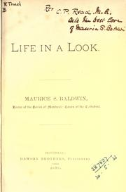 Life in a look by Maurice S. Baldwin