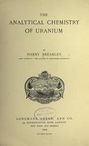 The analytical chemistry of uranium by Brearley, Harry