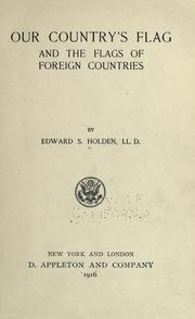 Our country's flag and the flags of foreign countries by Edward Singleton Holden
