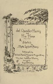 Joel Chandler Harris and his home by Myrta Lockett Avary