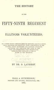 The history of the Fifty-Ninth Regiment Illinois Volunteers, or, A three years' campaign through Missouri, Arkansas, Mississippi, Tennessee and Kentucky by D. Lathrop