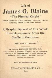 Life Of James G. Blaine, The Plumed Knight by Willis Fletcher Johnson