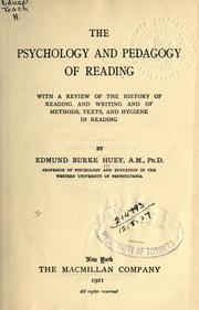The psychology and pedagogy of reading by Edmund Burke Huey